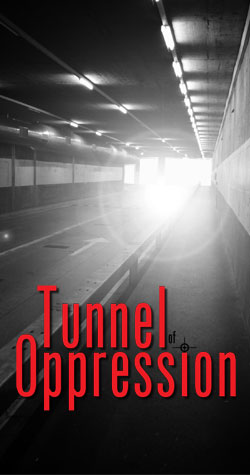 The Tunnel of Oppression